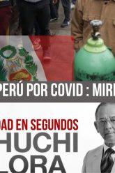 Colapso en Perú por Covid : Miremos ese Espejo