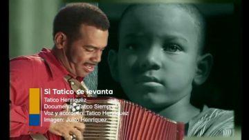 Tatico Henríquez | Si Tatico se levanta